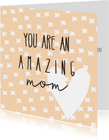Moederdag | Amazing mom