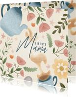Moederdag kaart liefste mama thee, bloemen en takjes