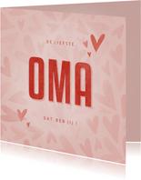 Moederdag kaartje met hartjes de liefste OMA dat ben jij