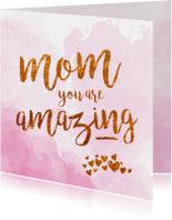 Moederdag - mom you are amazing