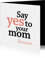 Moederdag typografisch say yes to your mom