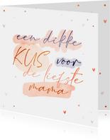 Moederdagkaart een dikke kus voor de liefste mama hartjes