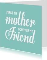 Moederdag kaarten - Moederdagkaart Forever my friend