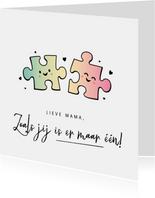 Moederdagkaart grappig met puzzelstukjes - is er maar een!