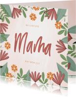 Moederdagkaart liefste mama met kleurrijke bloemen
