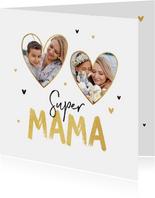 Moederdagkaart super mama hartjes liefde