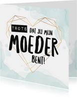 Moederdag kaarten - Moederdagkaart 'Trots dat jij mijn moeder bent'