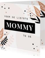Moederdagkaart voor de liefste mommy to be met blaadjes