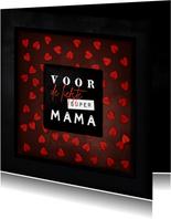 Moederdagkaart voor de liefste super mama