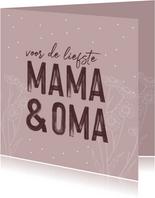 Moerdagkaart - voor de liefste mama en oma