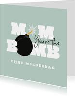Mom you're the bomb moederdagkaart typografisch