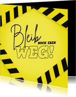 Motivationskarte 'Bleib noch eben weg!'