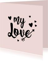 My Love - positive - liefde kaart