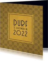 Nieuwjaar Durf te dromen in 2022