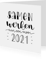 Nieuwjaarskaart - Samen werken aan een mooi 2021