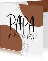 Papa je bent de beste papa van de hele wereld Roest