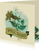 PhD felicitatie kaart - onkruid vergaat niet - Well Done