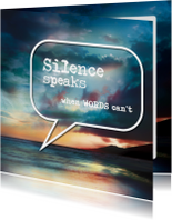 Silence speaks when words can't - SG