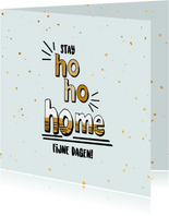 Stay ho ho home - text and gold - feestdagenkaart