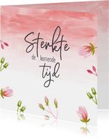 Sterkte - spreuk watercolor bloemen