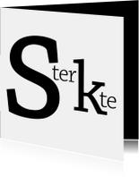 Sterkte typografisch zwart wit
