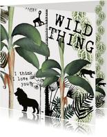 Stoere Liefdeskaart 'WILD THING, I THINK I LOVE YOU'