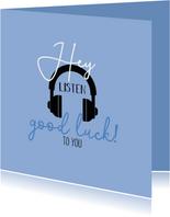 succeskaart-Hey listen good luck to you