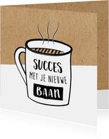 Succeskaart succes met je nieuwe baan op koffiemok