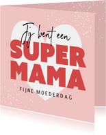 Super mama moederdagkaart hip modern hartje