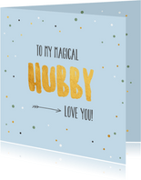 To my magical hubby - gold and dots - Valentijnskaart
