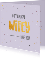 To my magical wifey - gold and dots - Valentijnskaart