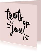 Trots op jou - positive - vriendschapskaart