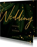 Trouwkaart jungle bladeren met gouden 'wedding'