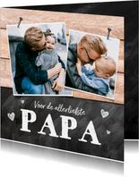 Vaderdag kaart foto's hout krijtbord hartjes liefste papa