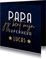 Vaderdag kaart papa jij bent mijn superheld met naam