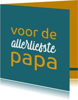 Vaderdag kaart voor de allerliefste papa