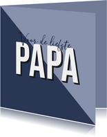 Vaderdagkaart voor de liefste papa blauw grafisch