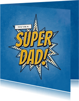 Vaderdagkaart you're a SUPER DAD in comic stijl