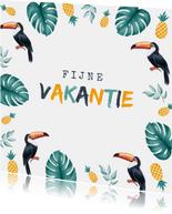 Vakantiekaart fijne vakantie tropisch met toekan en ananas