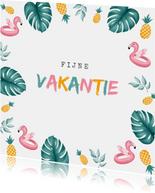 Vakantiekaart tropisch met fijne vakantie flamingo en ananas