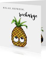 vakantiekaarten Refresh, Relax, Recharge Ananas