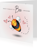Valentijnskaart Don 't forget to bee awesome