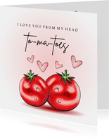 Valentijnskaart From my head tomatoes