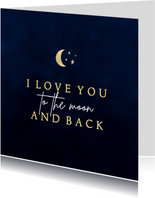 Valentijnskaart I love you to the moon and back donkerblauw