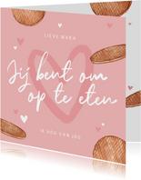Valentijnskaart je bent om op te eten stroopwafel hartjes