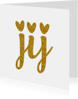 Valentijnskaart  jij... goud en glitter
