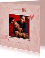 Valentijnskaart met foto de liefste ZUS dat ben jij