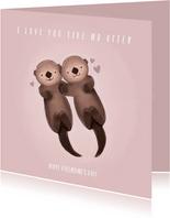 Valentijnskaart met illustratie otters en grappige tekst