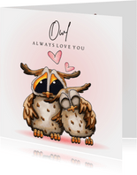 Valentijnskaart Owl always love you