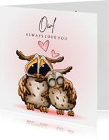 Valentijnskaart Owl always love you